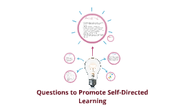 Questions to Promote Self-Directed Learning