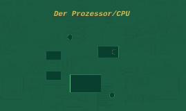 Der Prozessor/CPU
