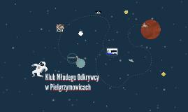 Klub Młodego Odkrywcy w Pielgrzymowicach