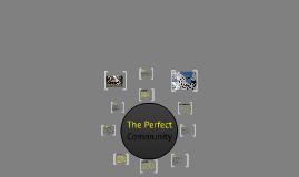 The Perfect Community