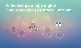 "Actividad para lupa digital (""microscopio"") de Intel® LabCam"