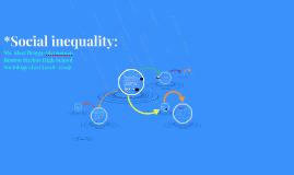 *Social inequality: