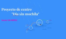"Proyecto de centro ""Dia sin mochila"""