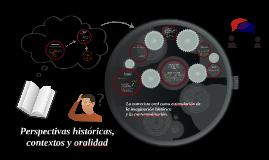 Perspectivas históricas, contextos y oralidad