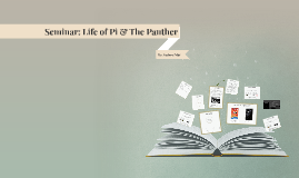 ENG 4UE Seminar: Life of Pi vs. The Panther
