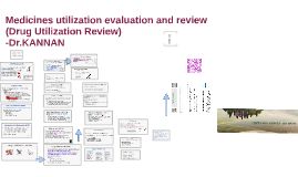 Medicines utilisation evaluation and review