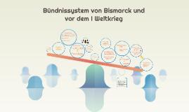 Bündnissystem von Bismarck und vor dem ersten Weltkrieg
