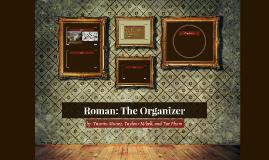 Roman: The Organizer