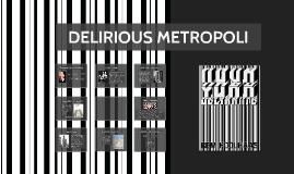 DELIRIOUS METROPOLI