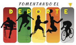 """""""FOMENTANDO EL DEPORTE"""""""