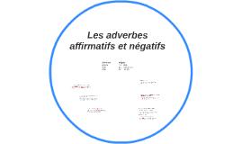 Les adverbes affirmatifs et négatifs