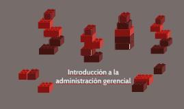 introduccion a la administracion gerencial