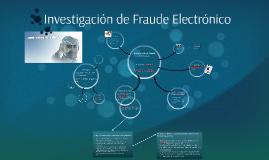 Copy of Investigación de Fraude Electrónico