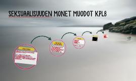 SEKSUAALISUUDEN MONET MUODOT KPL8