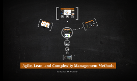 Agile, Lean, and Complexity Management Methods