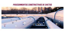 PROCEDIMIENTOS CONSTRUCTIVOS DE DUCTOS