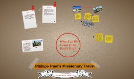 Phillipi- Paul's Missionary Travel