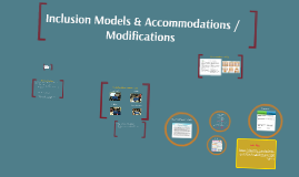 Inclusion models/accomodations