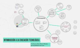 INTRODUCCIÓN A LA EDUCACIÓN TECNOLÓGICA