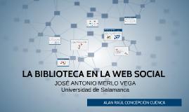 Copy of LA BIBLIOTECA EN LA WEB SOCIAL