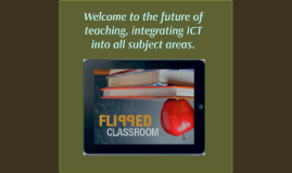 Copy of Welcome to the future of teaching using ICT