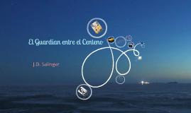 Copy of El guardian entre el centeno