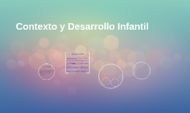 Contexto y Desarrollo Infantil
