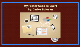 my father goes to court by