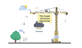 The Egg Drop