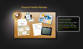 Present Perfect + Already and Yet
