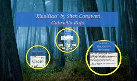 """Copy of """"XiaoXiao"""" by Shen Congwen"""