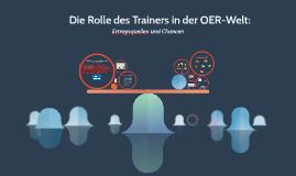 Die Rolle des Trainers in der OER-Welt: