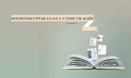 DEPARTAMENTO DE LENGUA Y COMUNICACIÓN