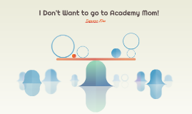 I Don't Want to go to Academies!