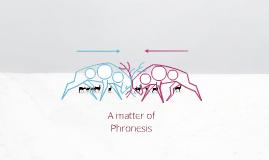 A matter of Phronesis