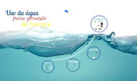 Copy of Uso da água para geração de Energia
