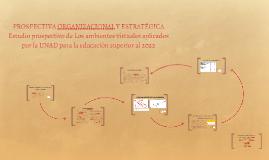 Copy of PROSPECTIVA ORGANIZACIONAL Y ESTRATEGICA              Estud