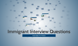 Immigrant Interview Questions