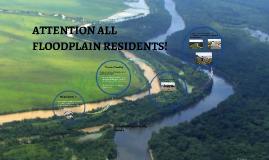 ATTENTION ALL FLOODPLAIN RESIDENTS!