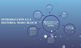 Copy of INTRODUCCIÓN A LA HISTORIA- MARC BLOCH