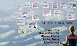 Copy of STRESS  A  SEU  FAVOR