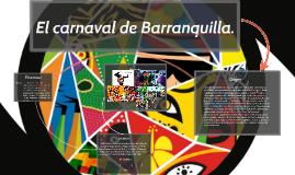 El carnaval de barranquilla.