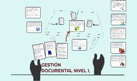 GESTION DOCUMENTAL NIVEL 1.
