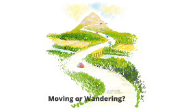 Moving or Wandering?