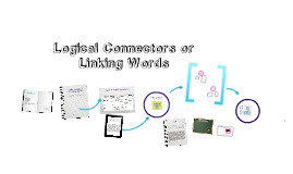 Copy of Logical Connector or Linking Words