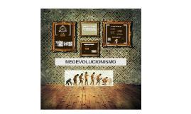 Copy of Copy of NEOEVOLUCIONISMO