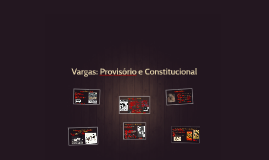 Vargas: Provisório e Constitucional