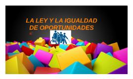 """LA LEY Y LA IGUALDAD DE OPORTUNIDADES"""""""