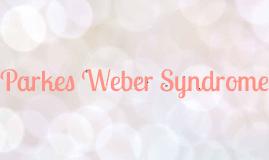Parkes Weber Syndrome