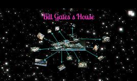 Bill Gate`s House